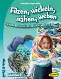 Buch - Filzen, wickeln, nähen, weben Kunterbunte Ideenkiste für Kinder von 3–8 Jahren
