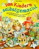 Buch - Von Kindern selbst gemacht von Giesela Walter - Allererstes Basteln mit Lust, Spiel und Spaß im Kindergarten und zu Hause